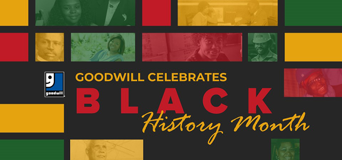 Goodwill Celebrates African American Leaders Essential to Success
