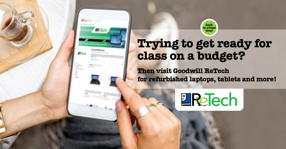 Visit Goodwill ReTech for refurbished laptops, tablets and more!