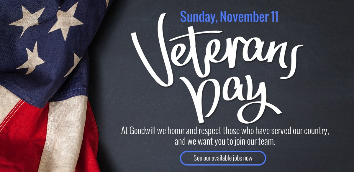 At Goodwill we honor and respect those who have served our country, and we want you to join our team!