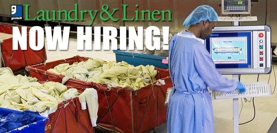 Goodwill Laundry and Linen is hiring now!