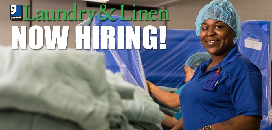Goodwill Laundry and Linen is now hiring!